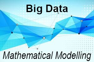 Big Data: Mathematical Modelling